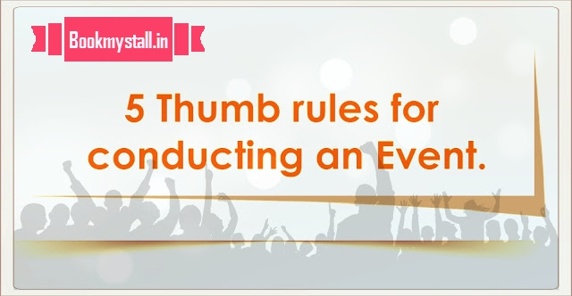 5 Thumb rules for conducting an Event
