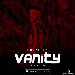 Download  Sheyflex – Vanity (Asan)