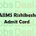 AIIMS Rishikesh Admit Card 2017, AIIMS Staff Nurse Grade 2 Exam Date