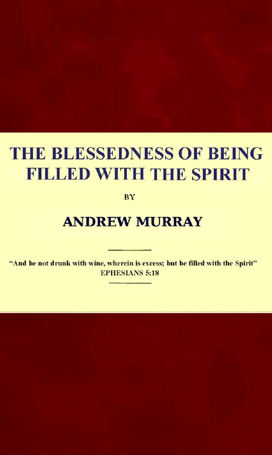 Andrew Murray-The Blessedness Of Being Filled With The Spirit-