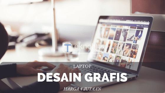 Laptop untuk Desain Grafis Harga 4 Jutaan