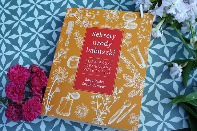 """Recenzja książki """"Sekrety urody babuszki"""" i kilka pomysłów na maseczkę do włosów"""