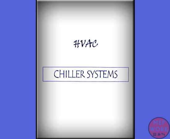 HVAC Chiller Systems Handbook PDF - A Free And Simple Book Introducing HVAC Chillers