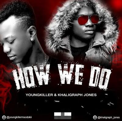 Audio | Young Killer & Khaligraph Jones - How we Do