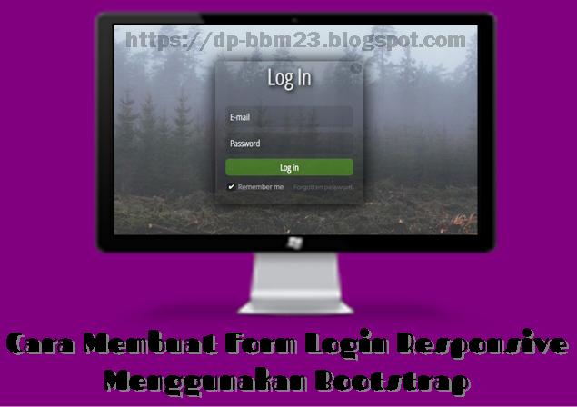 Cara Membuat Form Login Responsive Menggunakan Bootstrap