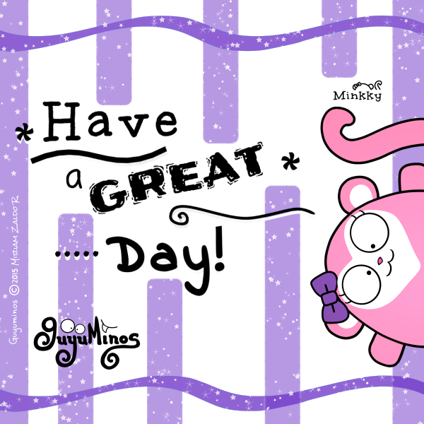Have a Great Day!/Que tengas un gran día! Guyuminos, monita rosa