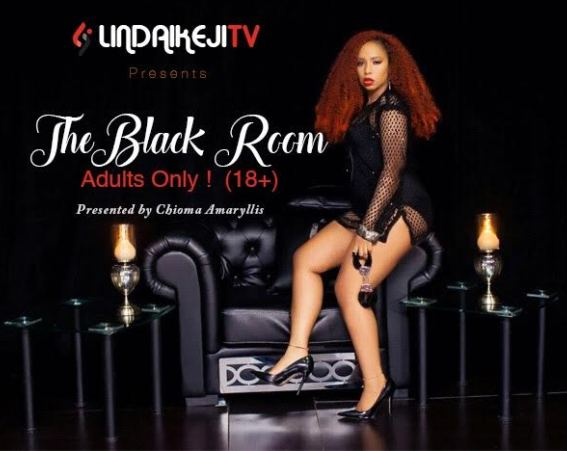 Linda Ikeji TV presents The Black Room: Adults Only! (This show is for 18+ only o) Coming soon!