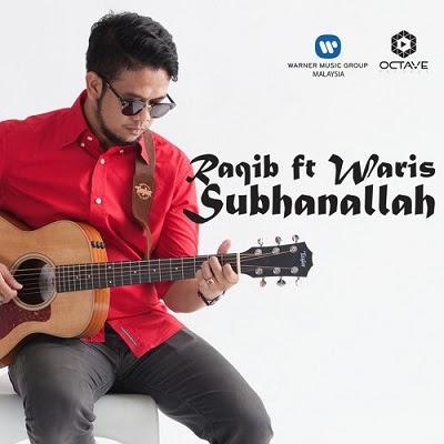 Raqib Majid feat W.A.R.I.S - Subhanallah