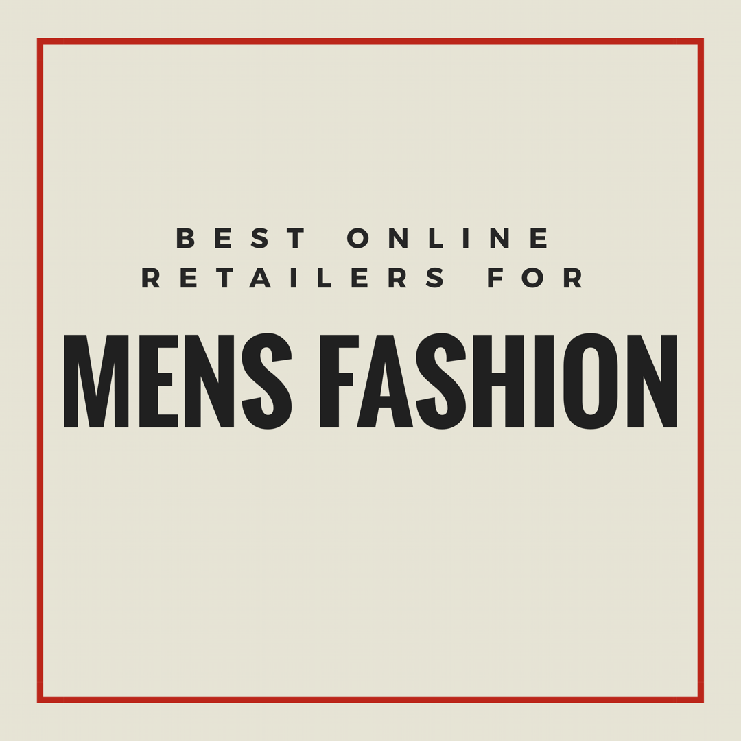 Best Online Retailers For Men