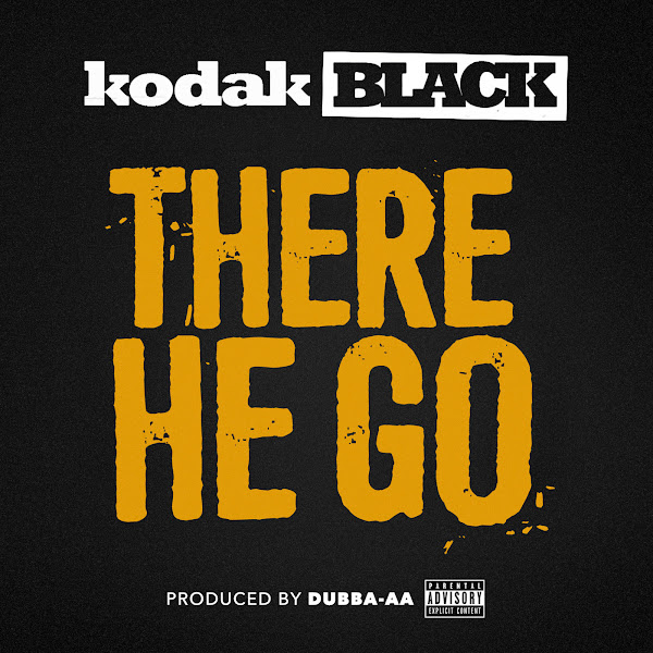 Kodak Black - There He Go - Single Cover