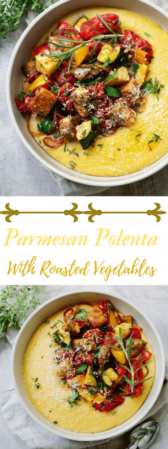 PARMESAN POLENTA WITH ROASTED VEGETABLES #vegetarian #roasted