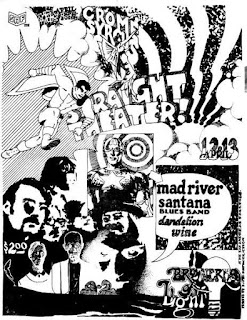 April 9-13, 1968 • The Crome Syrcus​Mad RiverSantanaDandelion Wine