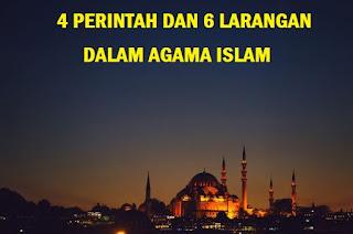 Pahami 4 Perintah Dan 6 Larangan Dalam Agama Islam