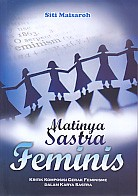 MATINYA SASTRA FEMINIS Kritik Komposisi Gerak Feminisme dalam Karya Sastra