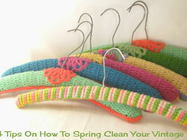 4 Tips On How To Spring Clean Your Vintage