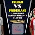 Agen Piala Dunia 2018 - Prediksi Fulham vs Sunderland 28 April 2018