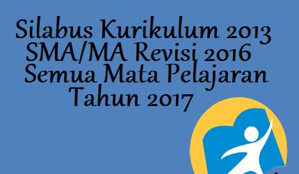 Download Silabus Kurikulum 2013 SMA/MA Revisi 2016 Tahun 2017