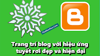Trang trí blog với hiệu ứng tuyết rơi đẹp và hiện đại