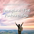 Imagine the Future You Excerpt: Why faith is important to your future