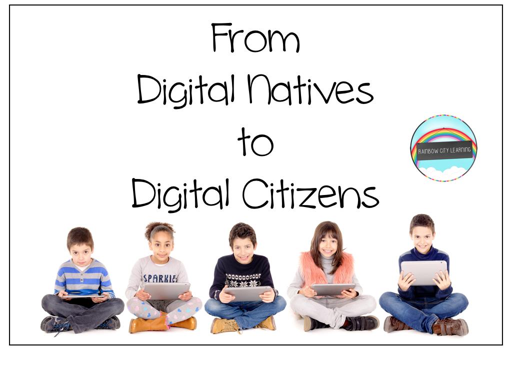 Digital Natives to Digital Citizens - RCL