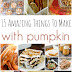 Amazing things to make with Pumpkin!