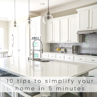 10 tips to simplify your home in 5 minutes.