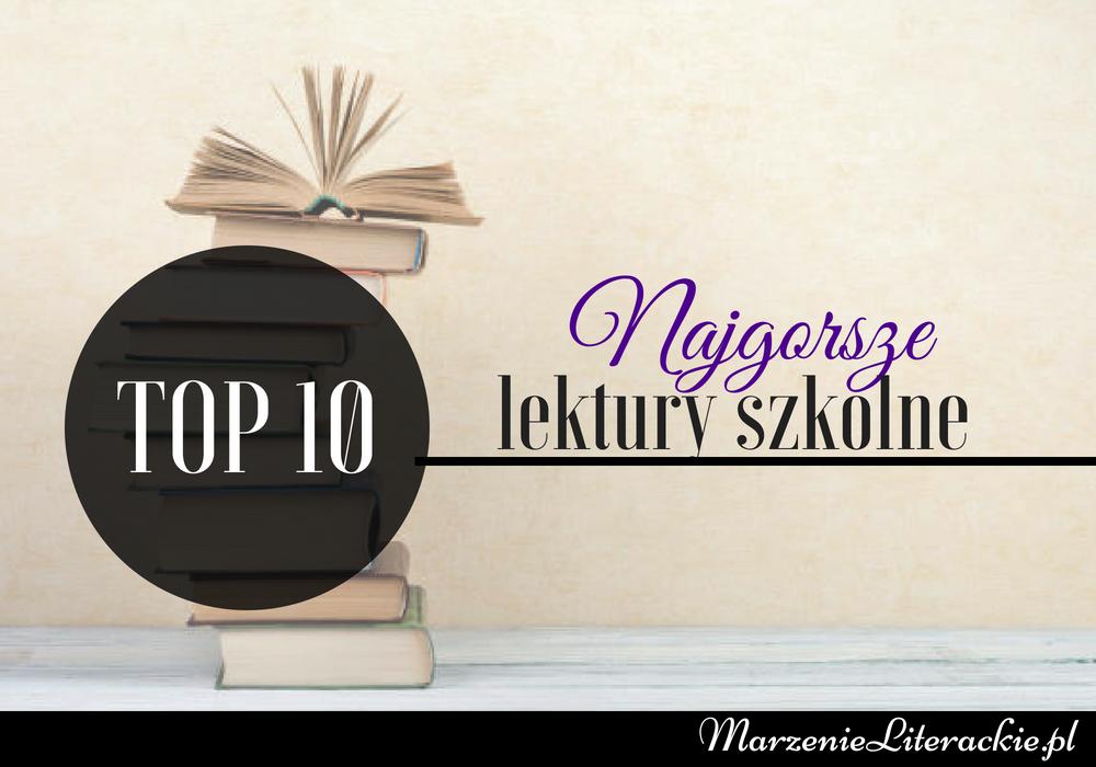 TOP 10: najgorsze lektury szkolne