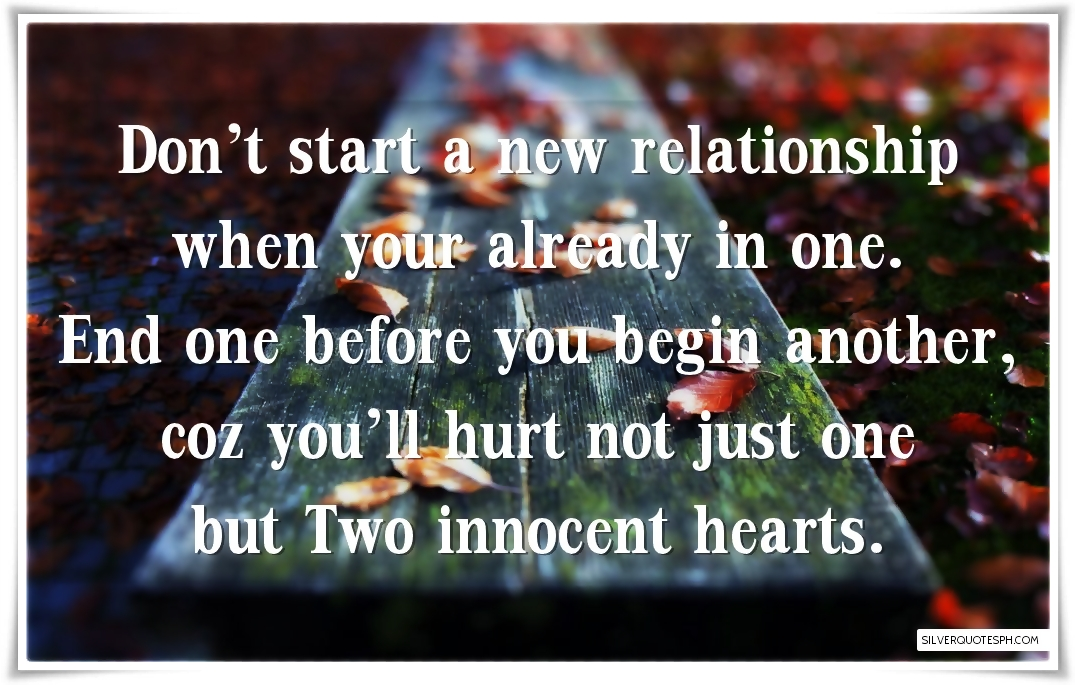 Don T Start A New Relationship When Your Already In One Silver Quotes