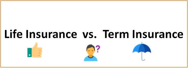 Life Insurance vs. Term Insurance
