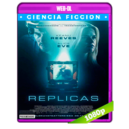 Réplicas (2018) WEB-DL 1080p Audio Dual Latino-Ingles