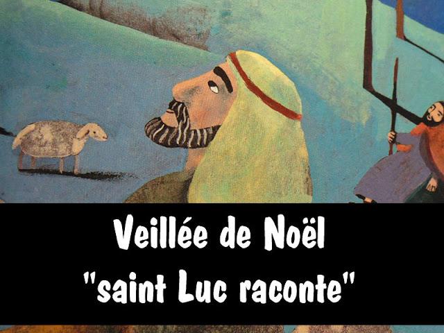VEILLÉE DE NOËL : SAINT LUC RACONTE