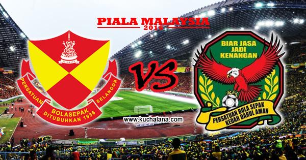 Final Piala Malaysia 2016 : Kedah Vs Selangor