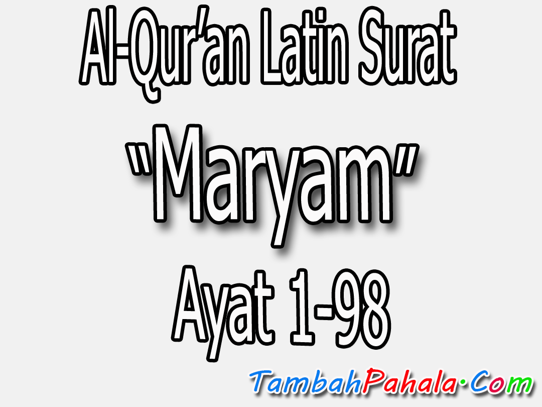 Gambar Latin Surat Maryam Terjemahan Indonesia Al Quran
