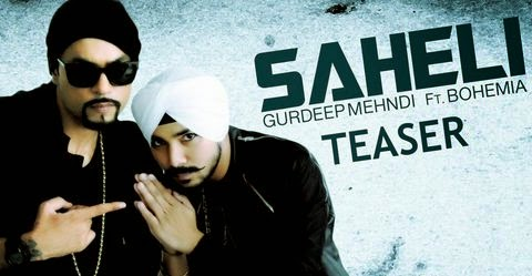 SAHELI LYRICS Gurdeep Mehndi song Bohemia