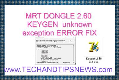 MRT DONGLE 2.60 CRACK KEYGEN  unknown exception ERROR FIX