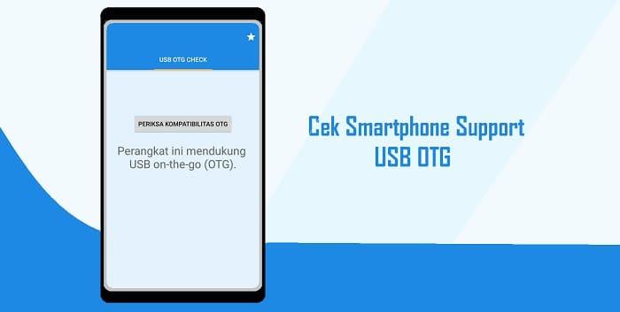 Cara Mengetahui HP Android Sudah Support USB OTG atau Belum