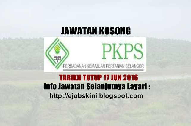 Jawatan Kosong Perbadanan Kemajuan Pertanian Selangor (PKPS)