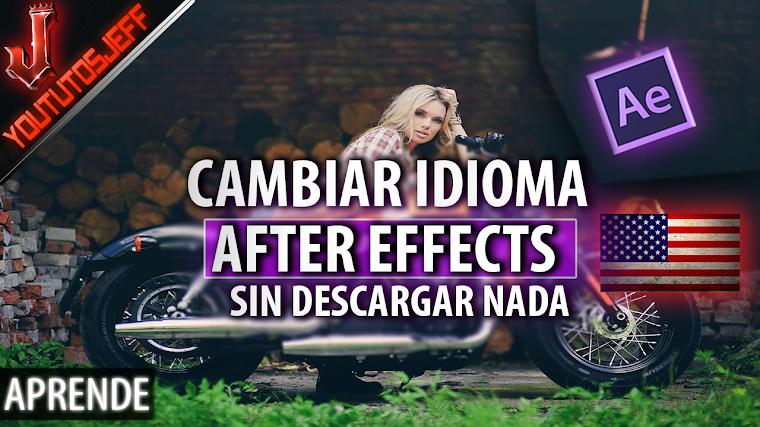 Como cambiar el idioma de After Effects sin descargar nada | Facil y Rapido