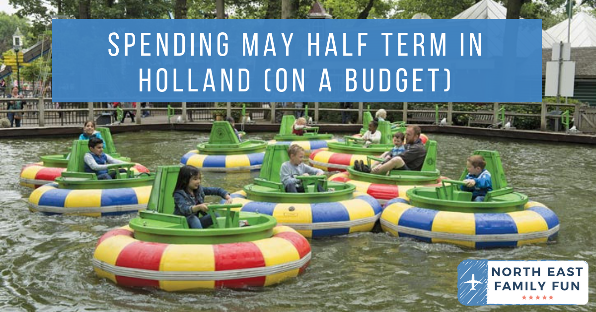 Spending May Half Term in Holland (on a budget)