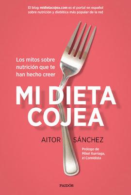 LIBRO - Mi dieta cojea : Aitor Sánchez (Paidos - 27 septiembre 2016) NUTRICION & SALUD Edición papel & digital ebook kindle Comprar en Amazon España