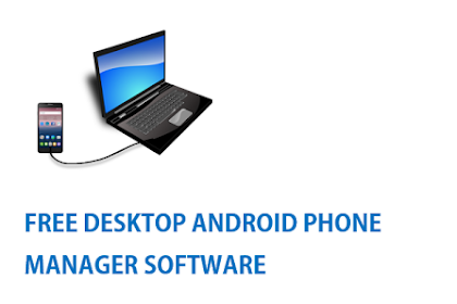 Four FREE Android Phone Manager / PC Suite for Android Mobile Phones