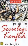 PENGANTAR SOSIOLOGI KONFLIK EDISI REVISI Pengarang : Novri Susan, M.A Penerbit : Kencana