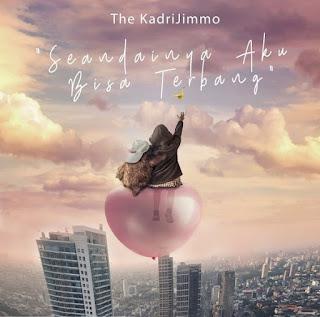 The KadriJimmo - Seandainya Aku Bisa Terbang