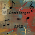 Don't Forget the Arts