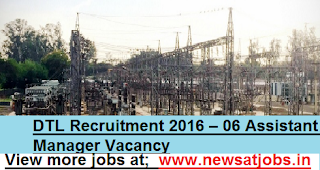 DTL-Recruitment-2016-06-Assistant-Manager-post