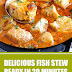 Delicious Fish Stew Ready in 20 Minutes