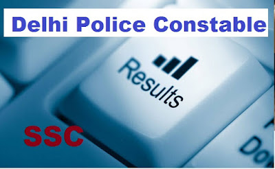 SSC.nic.in Declared Delhi Police Constable Written Exam Results