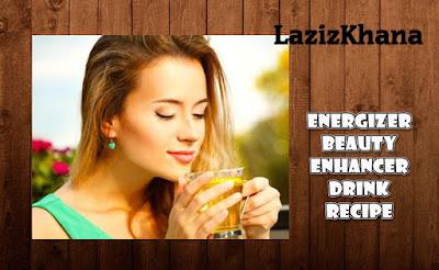 शक्तिवर्धक सौंदर्यवर्धक पेय बनाने की विधि - Energizer Beauty Enhancer Drink Recipe