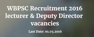 WBPSC Recruitment 2016 – Apply Online for 162 Lecturer & Dy Director Posts www.pscwb.org.in