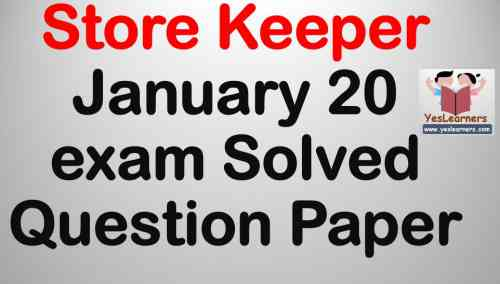 Store Keeper January 20 Exam Solved Question Paper